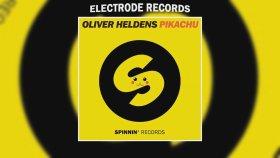 Oliver Heldens & Mr.belt & Wezol - Pikachu (Original Mix)