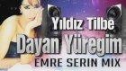 Yıldız Tilbe & Dayan Yüreğim (emre Serin Mix)
