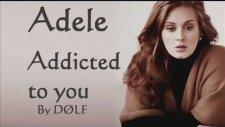 Adele Addicted - Paroles