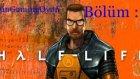 Half Life 1-Bölüm 2