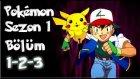 Pokemon 1. Sezon 1-2-3 Bölüm Tek Parça