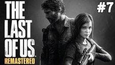 The Last Of Us Remastered -  Ayı - Bölüm 7