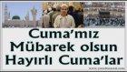 Hafız Ümit Aydın / Cuma'mız Mübarek Olsun - Cuma Selası - Slayt