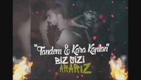 Tandem ft. Kara Kaplan - Biz Sizi Ararız @Turkrapfm
