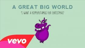 A Great Big World - I Want a Hippopotamus for Christmas (Audio)