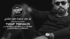 Yusuf Tomakin - Gidersen Beni De Al