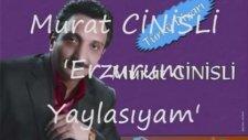 Erzurum Yaylasıyam - Murat Cinisli