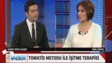 Tomatis Yöntemi Türkiye'de İsra Güneş Anlattı Ahmet Rıfat Albuz Artı Eksi Haber