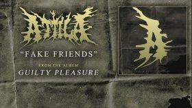 Attila - Fake Friends (Audio)
