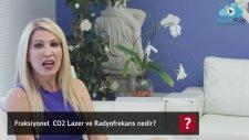 Fraksiyonel CO2 Lazer ve Radyofrekans nedir? Dr.Nüket Eroğlu