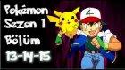 Pokemon 1. Sezon 13-14-15 Bölüm Tek Parça