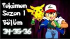 Pokemon 1. Sezon 34-35-36 Bölüm Tek Parça