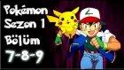Pokemon 1. Sezon 7-8-9 Bölüm Tek Parça