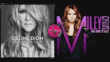 Celine Dion Vs. Miley Cyrus - Loved Me Back To Who Owns My Heart