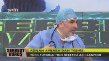 Doktor Adnan Aybaba'dan Türk Futboluna Reçete