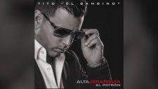 Tito El Bambino El Patrón Feat. Alexis Y Fido - Compromiso