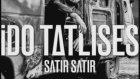 Ido Tatlises - Satir Satir ( Ari Gemci Remix )