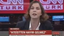 Ateistten Fayda Gelmez - Cnn Turk