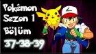Pokemon 1. Sezon 37-38-39 Bölüm Tek Parça