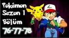 Pokemon 1. Sezon 76-77-78 Bölüm Tek Parça