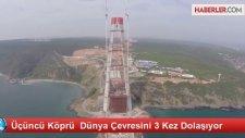 Üçüncü Köprünün Dünyanın Çevresini 3 Kez Dolaşması