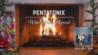 Pentatonix_white Winter Hymnal Yule Log Audio