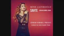 Mine Çayıroğlu - Sahte (Serkan Demirel Remix) 2014