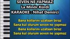 Seven Ne Yapmaz La Minör Kürdi Karaoke