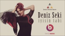 Deniz Seki - İyisin Tabi (Serkan Demirel Remix)