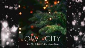Owl City - Kiss Me Babe, It's Christmas Time