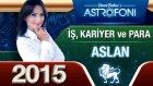 Aslan Burcu İşpara Ve Kariyer 2015 Astroloji Burç Yorumu