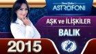 Balık Burcu 2015 Aşk İlişkiler Astroloji Ve Burç Yorumu