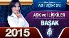 Başak Burcu 2015 Aşk İlişkiler Astroloji Ve Burç Yorumu