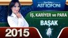 Başak Burcu İşpara Ve Kariyer 2015 Astroloji Burç Yorumu