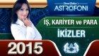 İkizler Burcu İşpara Ve Kariyer 2015 Astroloji Burç Yorumu