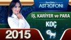 Koç Burcu İşpara Ve Kariyer 2015 Astroloji Burç Yorumu
