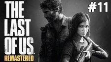 The Last Of Us Remastered - Legolas - Bölüm 11
