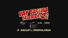 """""""VAY BAŞIMA GELENLER 2,5"""" Fragman"""