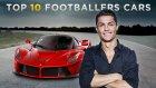 Top 10 Futbolcular - Arabaları