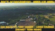 Dan Balan Ft. Tany Vander - Lendo Calendo (Mehmet Tekin Remix)