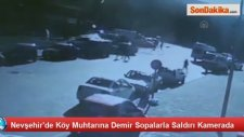 Köy Muhtarına Demir Sopalarla Saldırı Kamerada