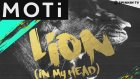 Moti - Lion (In My Head) Out Now