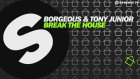 Borgeous & Tony Junior - Break The House (Available October 24)