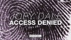 Joey Dale - Access Denied (Out Now)