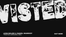 Leon Bolier & Daniel Wanrooy - Twisted (Original Mix)
