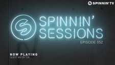 Spinnin Sessions 052 - Guest: TJR