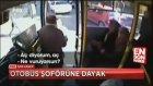 Kapıyı Açmayan Otobüs Şoförüne Dayak