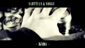Sahtiyan & Sorgu - İki Bira (2014 Yepyeni)