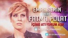 Emre Serin Feat Fatma Polat - İçime Atıyorum Aşk Remix