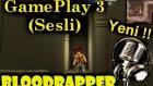 Bloodrapper - Yeni 3. Gameplay (Sesli) - 28 Aralık
